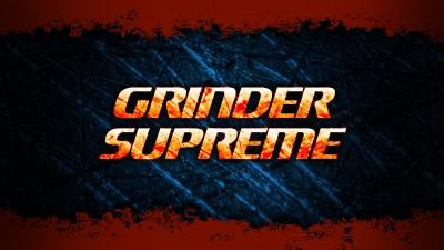 Grinder Supreme