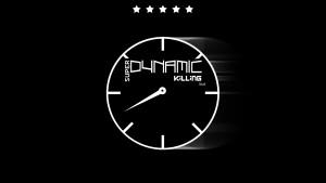 Super Dynamic Killing Time