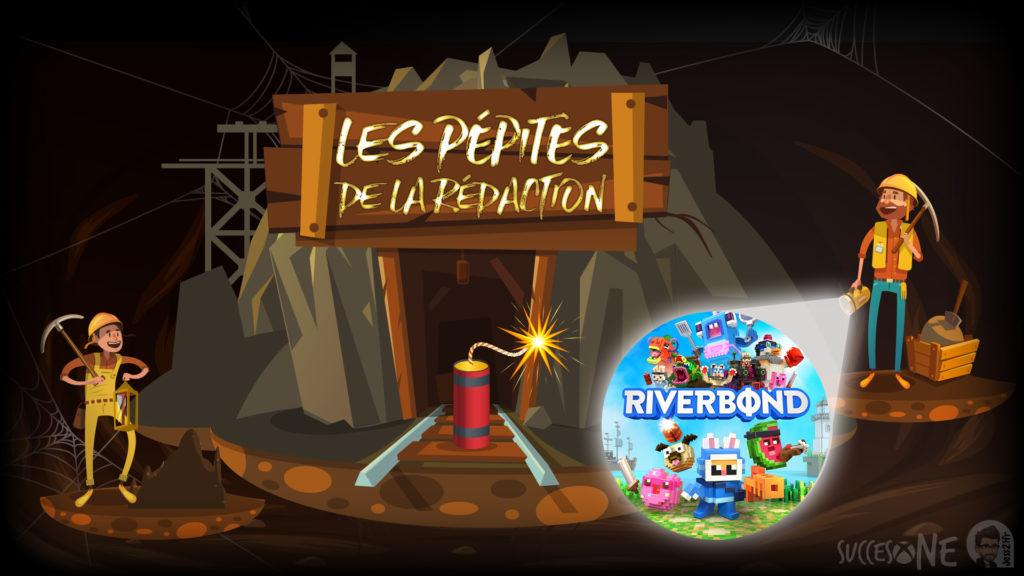 Riverbond Les pépites de la rédaction SuccesOne.fr