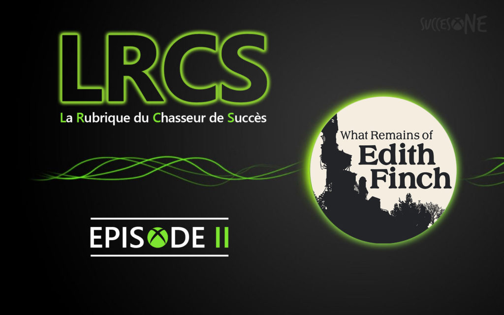 What Remains Of Edith Finch La Rubrique du chasseur SuccesOne.fr LRCS