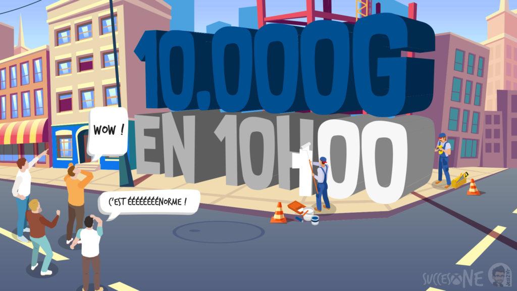 Gagnez 10.000 G en 10 heures pour moins de 45 euros