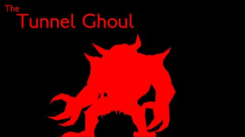 The Tunnel Ghoul