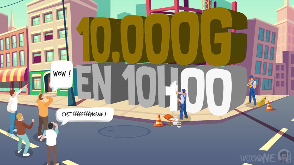 Gagnez 10.000 G en 10 heures avec SuccesOne.fr Acte II