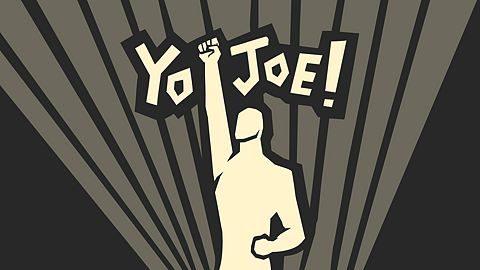 Yo, Joe !