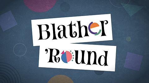 Blather 'Round: Think Tank