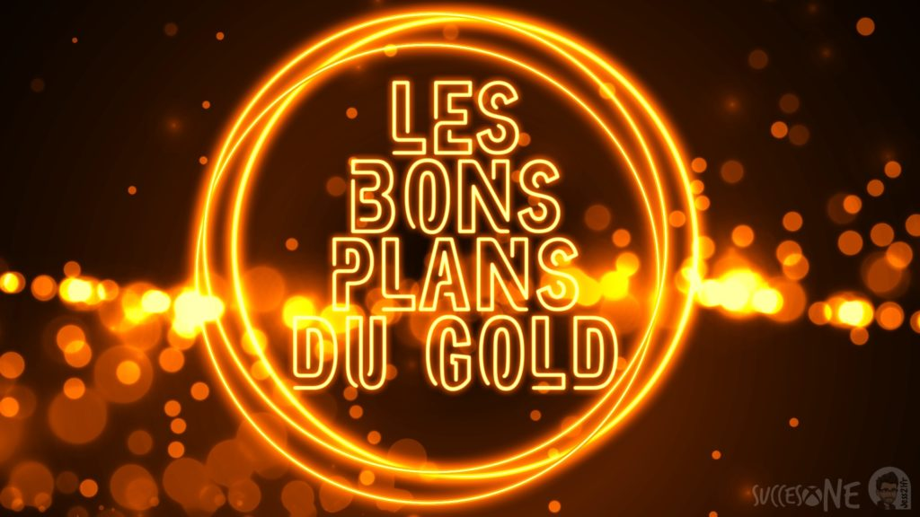Les bons plans du Gold: semaine du 29 décembre au 5 janvier