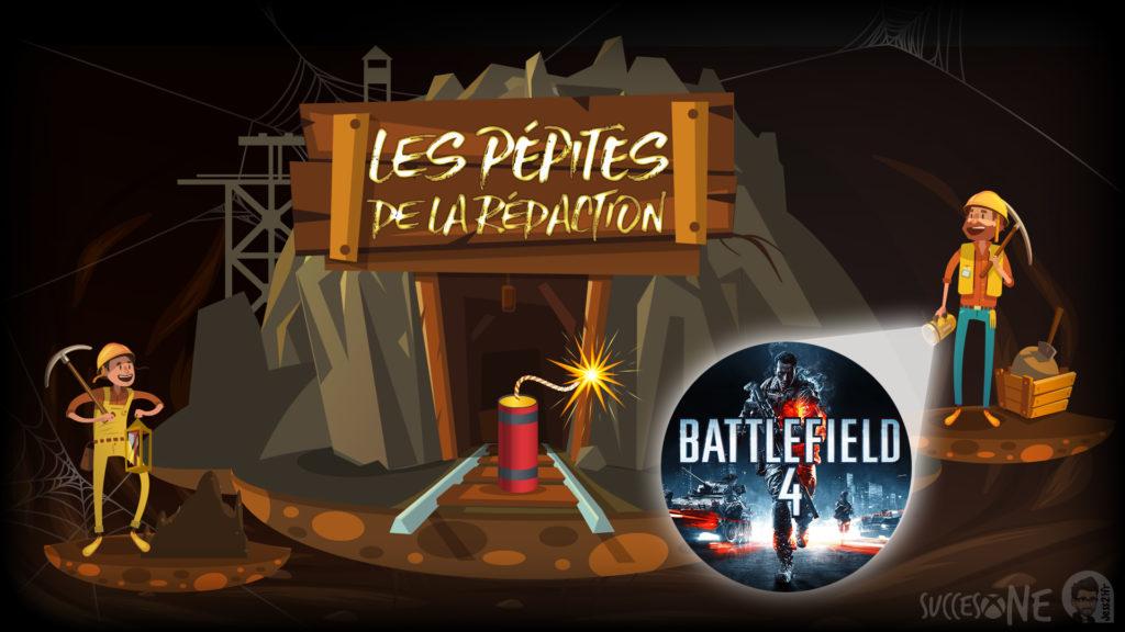 Les pépites de la rédaction vous présentent : Battlefield 4